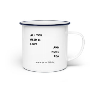 All you need is love and more TEA - Emaille Tasse-3